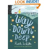 Way Down Deep by Ruth White, Uplifting Books